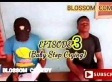 Blossom Comedy - Baby Stop Crying(Episode 3)