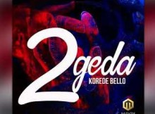 Music: Korede Bello - 2geda