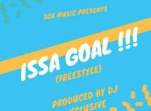 Music: DJ Xclusive - Issa Goal (freestyle)