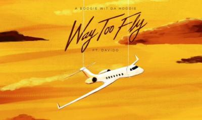 Music: A Boogie Wit Da Hoodie ft. Davido - Way Too Fly