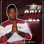 Music: Smile Dee - Roll (Prod By Bbl)