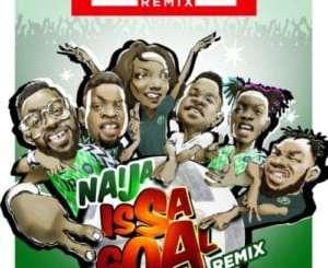 [Lyrics] Naira Marley, Falz, Olamide, Simi, Lil Kesh and Slimcase - Naija IssaGoal (Remix)