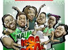Music: Naira Marley, Falz, Olamide, Simi, Lil Kesh and Slimcase - Naija IssaGoal (Remix)
