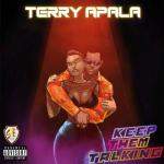 Music: Terry Apala - Keep Them Talking