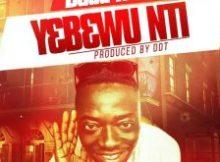 Music: Dada Hafco - Y3b3wu Nti (Prod. by DDT)