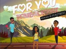 INSTRUMENTAL + Hook: Kizz Daniel - For You ft. Wizkid (Remake by Femzybeat)