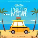DJ Kaywise - Lagos Story [Mixtape]