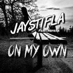 Music: Jaystifla Ft. Nefera - On My Own