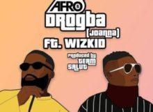 [Lyrics] Afro B x Wizkid - Drogba (Joanna)