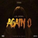 (music) Lil Kesh - Again O ( Prod. by Rexxie)
