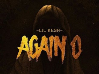 (music) Lil Kesh - Again O ( Prod. by Rexxie)