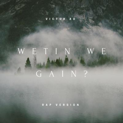 (Music) Victor AD - Wetin We Gain [Rap Version]