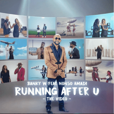 (Video) Banky W X Nonso Amadi - Running After U