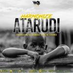 (Music) Harmonize - Atarudi