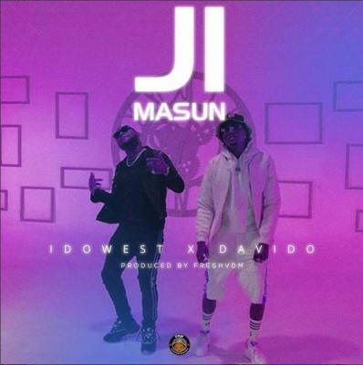 (Lyrics) Idowest x Davido - Ji Masun