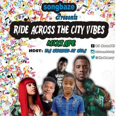 (Mixtape) DJ Sound It Sdj - Ride Across The City Vibes Mix