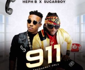 (Music) Heph B - 911 [Emergency Only] Ft Sugarboy