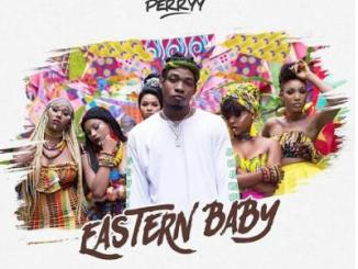 MP3: King Perry - Eastern Baby