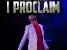 MP3 : Dunsin Oyekan - I Proclaim