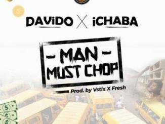 Lyrics: Ichaba x Davido - Man Must Chop