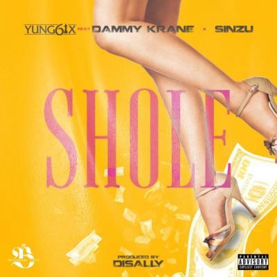 MP3 : Yung6ix - Shole Ft Dammy Krane X Sinzu