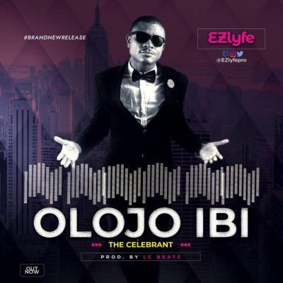 MP3 : Ez Lyfe - Olojo Ibi