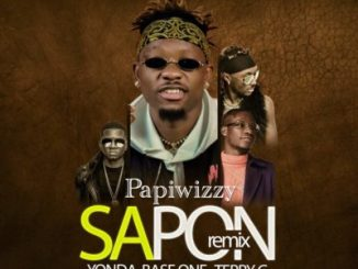 MP3 : Papiwizzy - Sapon (Remix) ft. Yonda, Baseone X Terry G