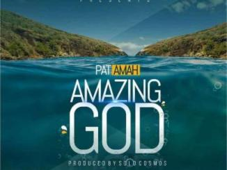 MP3 : Pat Amah - Amazing God