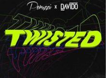 Lyrics: DMW x Peruzzi x Davido - Twisted