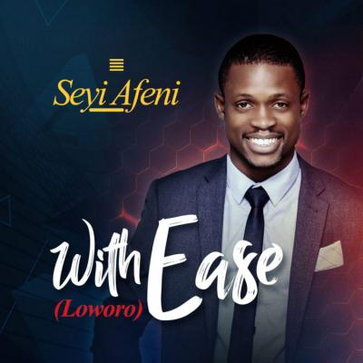 MP3 : Seyi Afeni - Lowowo (With Ease)
