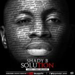 MP3 + VIDEO: Shady B - Solution