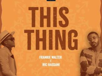 MP3 : Frankie Walter X Ric Hassani - This Thing