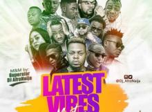 MIXTAPE: Dj AfroNaija - Latest Vibes Mix ( September 2018 Edition )