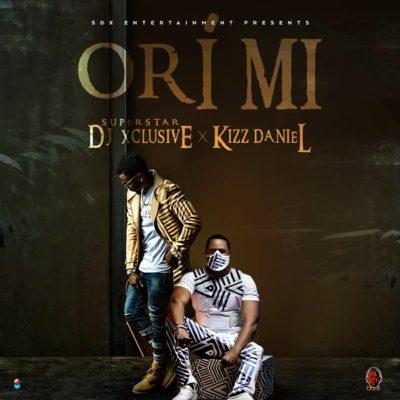 MP3 : DJ Xclusive - Ori Mi ft. Kizz Daniel