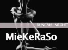 Lyrics: Duncan Mighty - MieKeRaSo