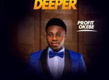 MP3 : Profit Okebe - Take Me Deeper