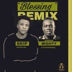 MP3 : Skip - Blessing Remix ft. Duncan Mighty