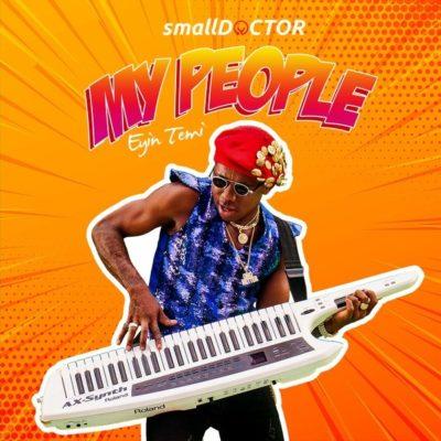 Lyrics: Small Doctor - My People