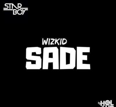 Lyrics: Wizkid - Sade
