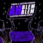 MP3 : Timaya - Ah Blem Blem (Electric Bodega Remix)
