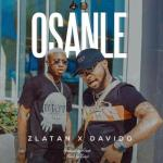 MP3 : Zlatan Ft. Davido - Osanle