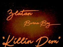MP3 : Burna Boy x Zlatan - Killin Dem