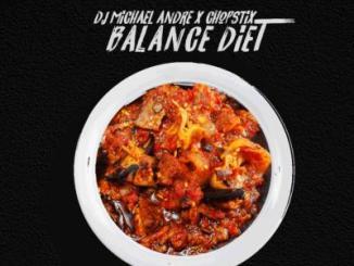 MP3 : DJ Michael Andre x Chopstix - Balance Diet