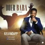 MP3 : Kelvinsapp - Doer Baba