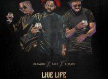 MP3 : Olamide x Timaya x Falz - Live Life