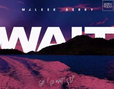 Lyrics: Maleek Berry - Wait