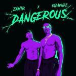 MP3 : Zamir - Dangerous ft. Kida Kudz
