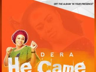 VIDEO: Dera - He Came