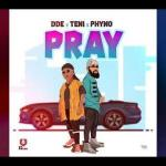 MP3 : DDE - Pray Ft. Teni x Phyno
