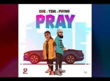 MP3 : DDE - Pray Ft. Teni x Phyno